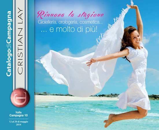 Catalogo di Campagna N.10 - Dal 12 al 29 Maggio 2014 http://www.cristianlayitalia.it/cataloghi-di-campagna/