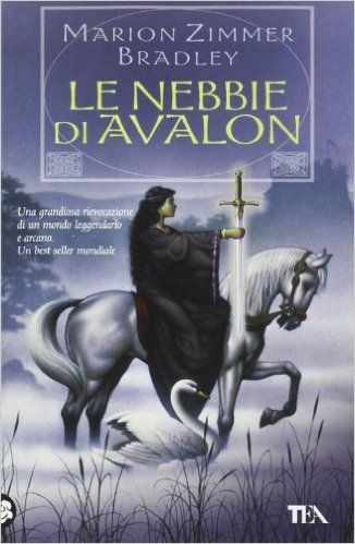 Le nebbie di Avalon - Marion Zimmer Bradley