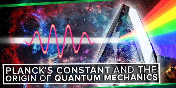 A Brief Explanation of Planck's Constant and the Birth of Quantum Physics