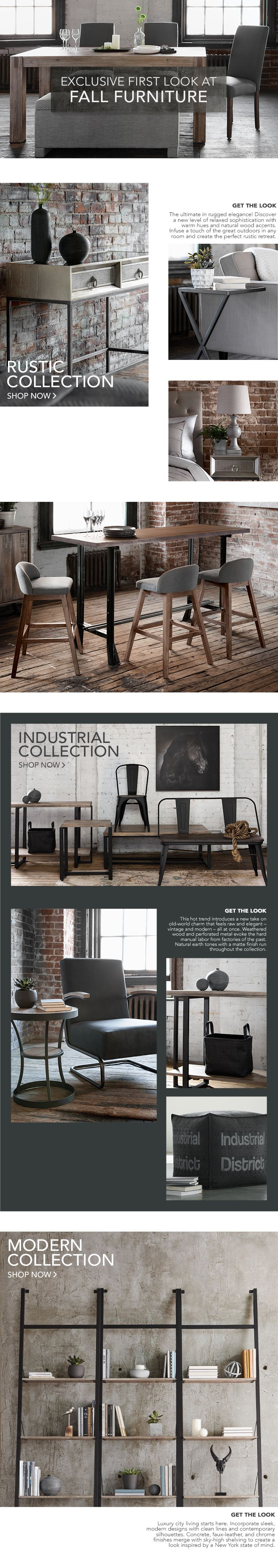 Get an exclusive first look at our Fall Furniture collections:  rustic, industrial and modern