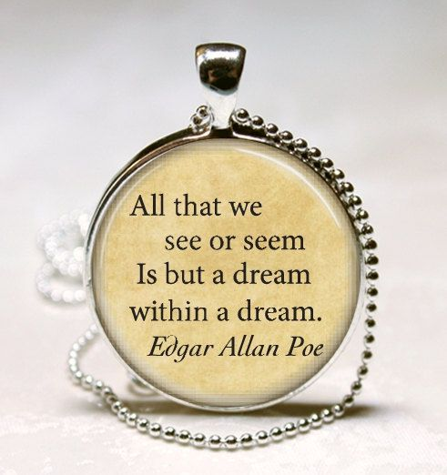 Edgar Allan Poe Book Necklace Poe Jewelry Dream Within A Dream Literary Quote Art Pendant with Ball Chain Included