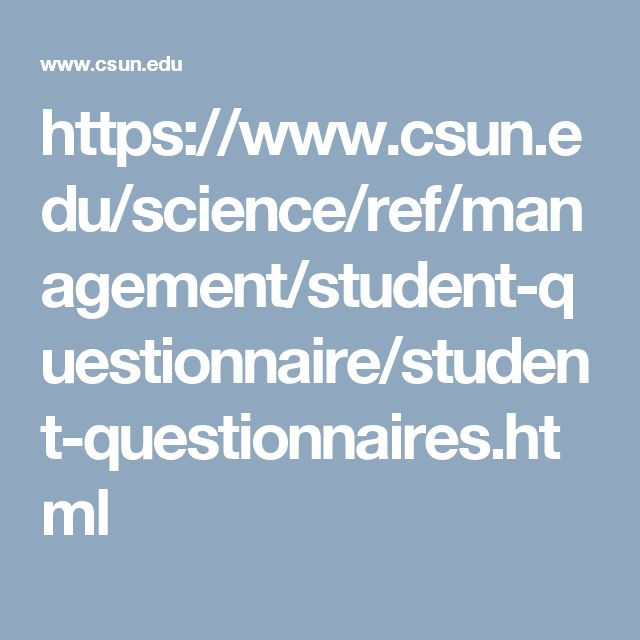 https://www.csun.edu/science/ref/management/student-questionnaire/student-questionnaires.html