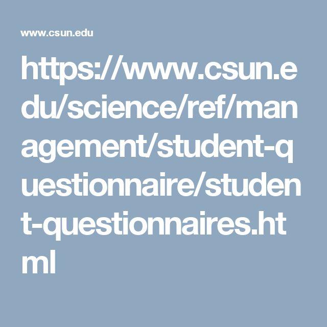 https://www.csun.edu/science/ref/management/student-questionnaire/student-questionnaires.html