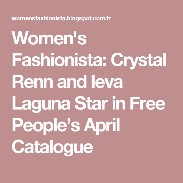 Women's Fashionista: Crystal Renn and Ieva Laguna Star in Free People's April Catalogue