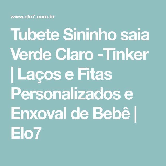 Tubete Sininho saia Verde Claro -Tinker   Laços e Fitas Personalizados e Enxoval de Bebê   Elo7