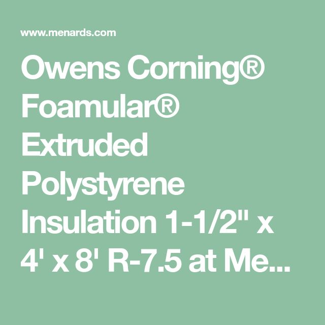 "Owens Corning® Foamular® Extruded Polystyrene Insulation 1-1/2"" x 4' x 8' R-7.5 at Menards®"