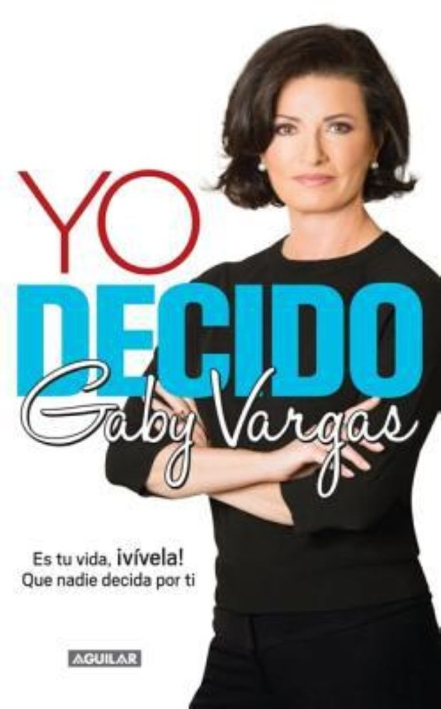 Yo decido (Spanish Edition) by Gaby Vargas
