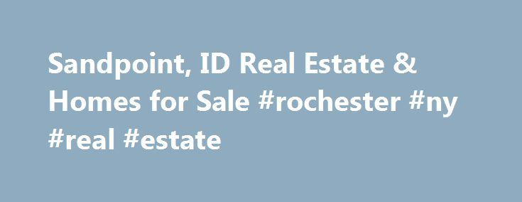 Sandpoint, ID Real Estate & Homes for Sale #rochester #ny #real #estate http://real-estate.remmont.com/sandpoint-id-real-estate-homes-for-sale-rochester-ny-real-estate/  #sandpoint real estate # Sandpoint, ID Real Estate and Homes for Sale Sandpoint, Idaho is located in Bonner County. Sandpoint is a suburban community with a population of 7,780. The median household income is $39,880. In Sandpoint, 43% of residents are married, and families with children reside in 31% of the households. Half…