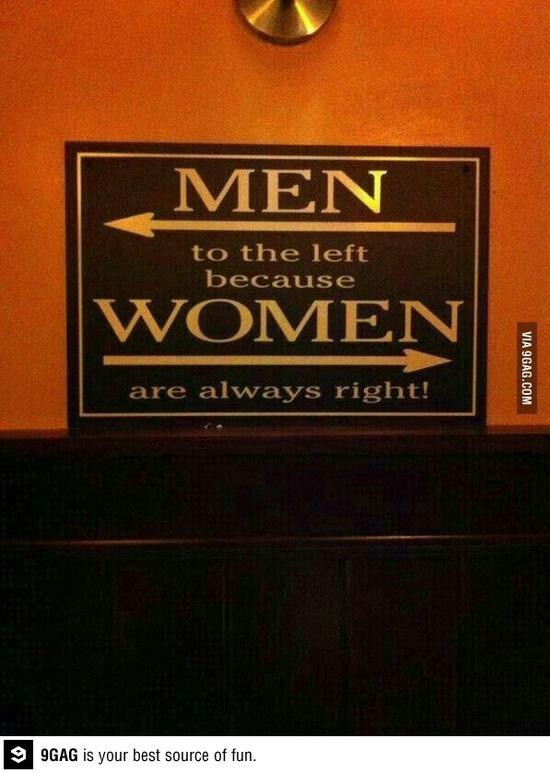 Funny for women only men to the left women are always right funny but mostly for women Men women bathroom signs