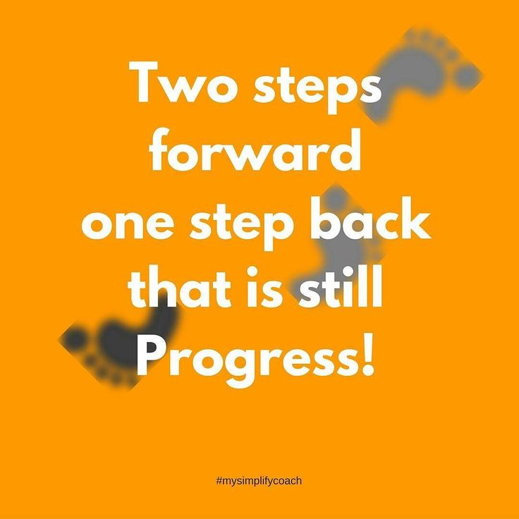 Two steps forward and one step back that is still Progress! #mysimplifycoach #simplewisdom