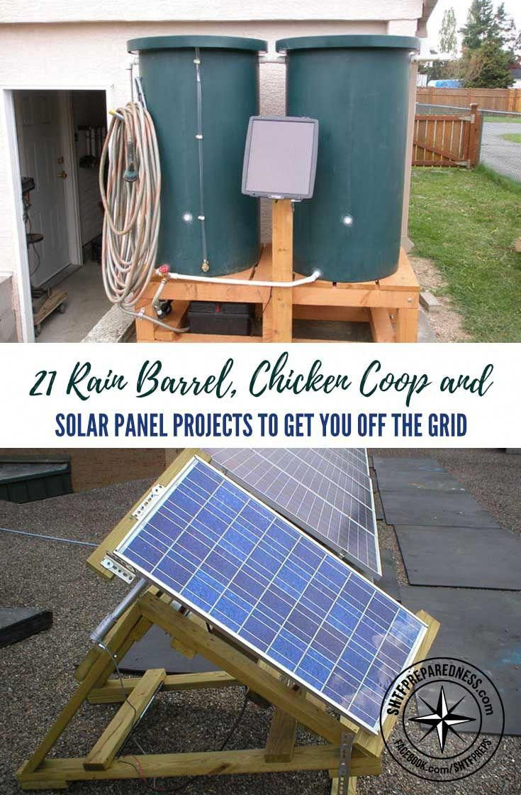 12 7 16 21 Rain Barrel Chicken Coop And Solar Panel Projects To Get You Off The Grid Solar Panels Diy Solar Panel Solar