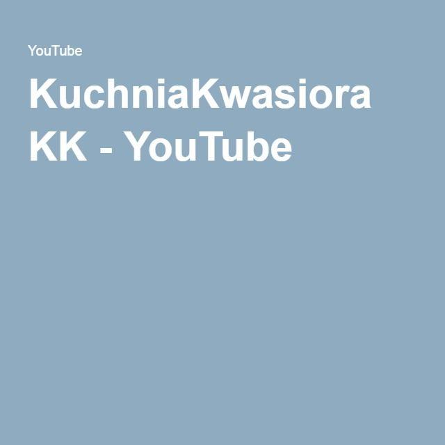 KuchniaKwasiora KK - YouTube