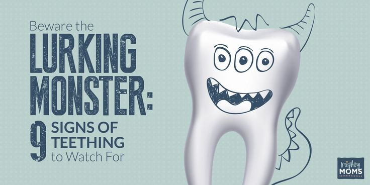 Beware the Lurking Monster: 9 Signs of Teething to Watch For - MightyMoms.club