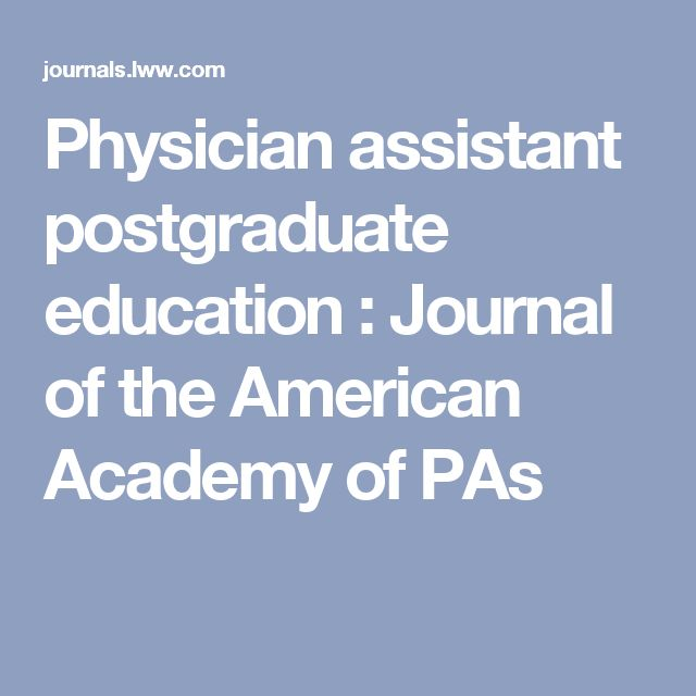 Physician assistant postgraduate education : Journal of the American Academy of PAs