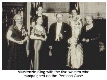 The Persons Case 1929 When women in Manitoba won the right to vote in January 1916, they gained a huge victory for women's rights in Canada. Mackenzie King with the five women who campaigned on the Persons CaseThis franchise marked the beginning of a long slow road to equality.