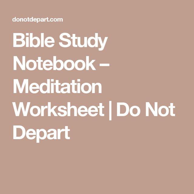 Bible Study Notebook – Meditation Worksheet | Do Not Depart