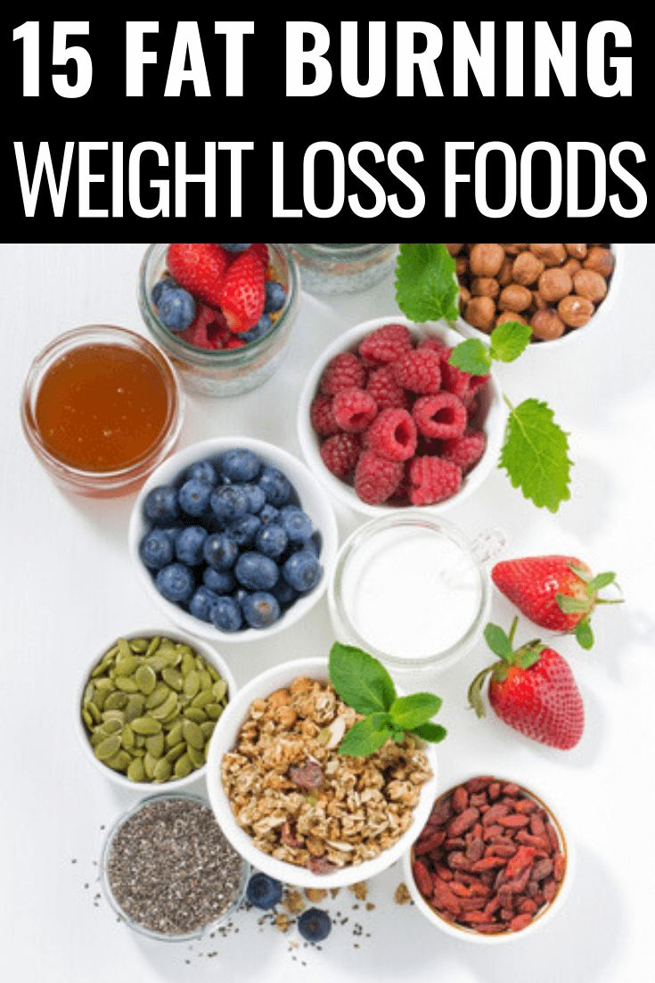 15 Fat Burning Weight Loss Foods You Should Be Eating Right Now