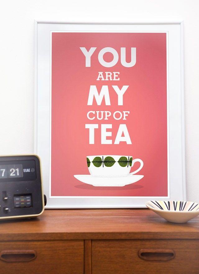 Print Tea cup art  Love  Valentine print typography art poster  Stig Lindberg  -  You are My Cup of Tea A3. $19.00, via Etsy.