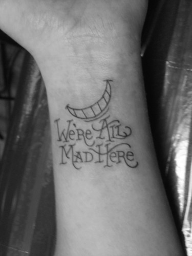 "Cheshire Cat Wrist Tattoo   ""We're All Mad Here"""
