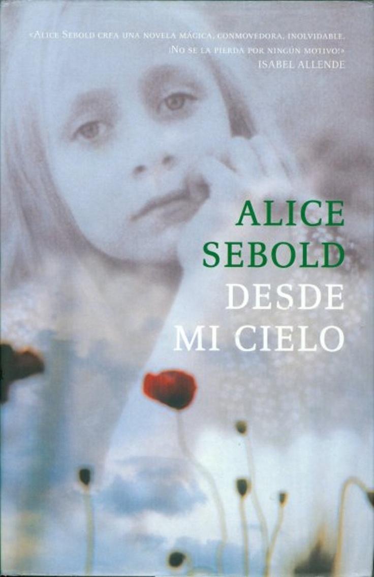 Desde Mi Cielo. Alice Sebold