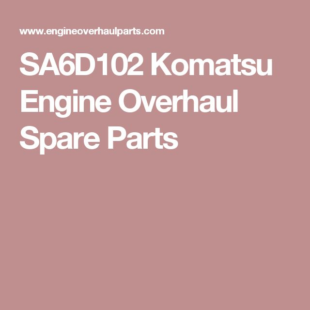SA6D102 Komatsu Engine Overhaul Spare Parts