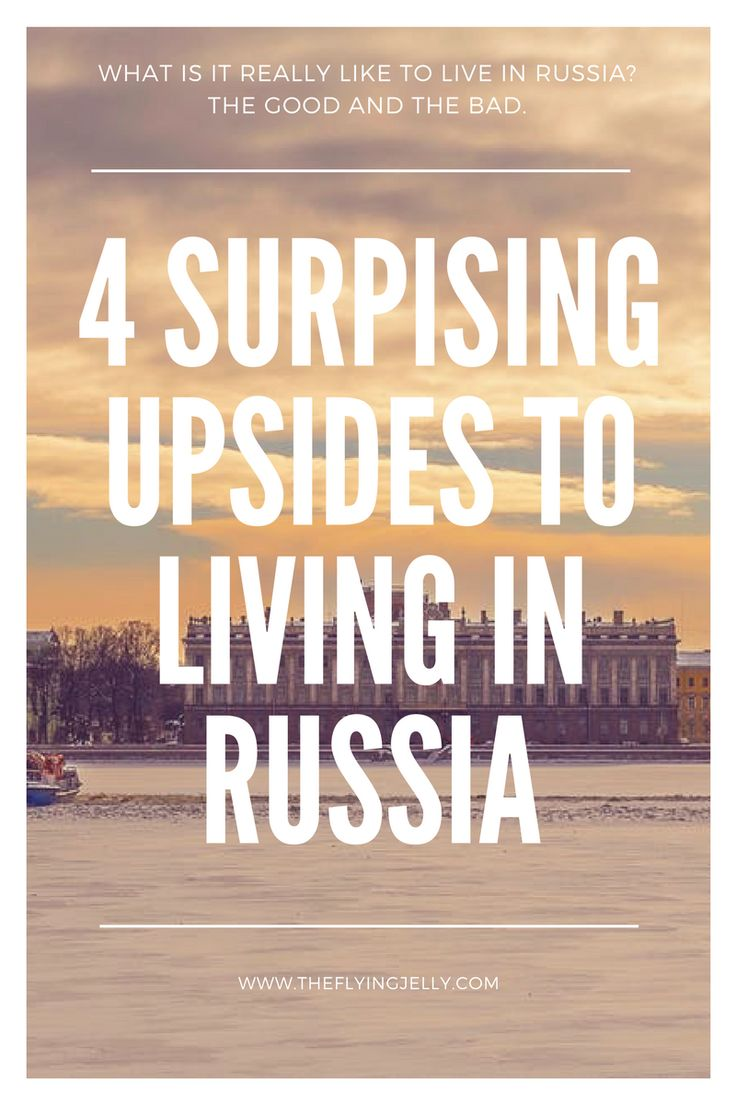 4 Surprising Upsides to Living in Russia     #Russia #Travel #Life #Upsides #Pros #ProsandCons