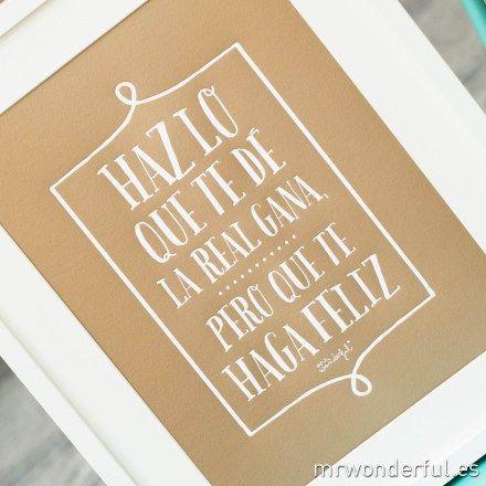 Lámina con relieve - Haz lo que te dé la real gana pero que te haga feliz. Se vende en: wwwmmrwonderfulshop.es  #laminas #relieve #stamping