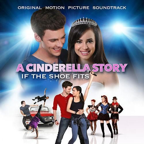 A Cinderella Story: If The Shoe Fits - Original Motion Picture Soundtrack by Various Artists