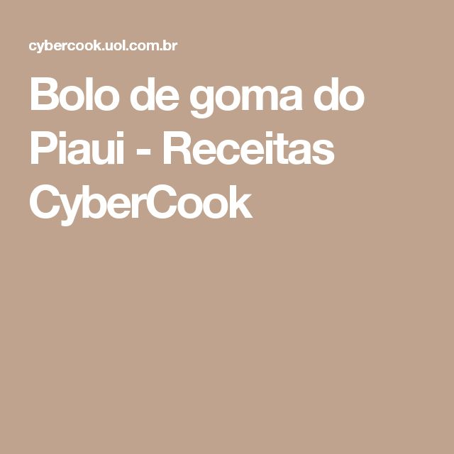 Bolo de goma do Piaui - Receitas CyberCook