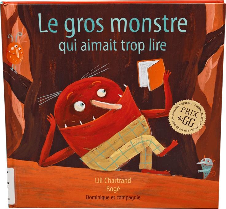 Le gros monstre qui aimait trop lire  / Lili Chartrand et Rogé (2006)
