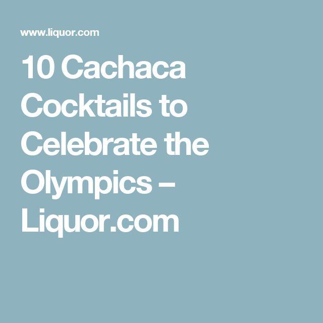 10 Cachaca Cocktails to Celebrate the Olympics – Liquor.com