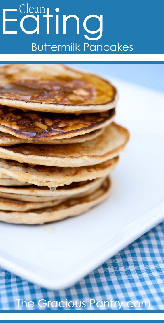 Clean Eating Buttermilk Pancakes-- per comments these are very thin. A few comments down tells how to make them thicker
