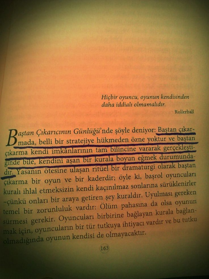 Jean Baudrillard, Baştan Çıkarma Üzerine  -No player must be greater than the game itself, Rollerball  ''The Diary of the Seducer claims that in seduction the subject is never the master of his master plan, and even when the latter is deployed in full consciousness, it still submits to the rules of a game that goes beyond it.''  #Baudrillard #OnSeduction