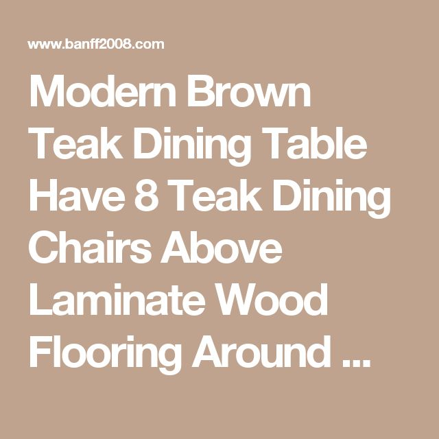 Modern Brown Teak Dining Table Have 8 Teak Dining Chairs Above Laminate Wood Flooring Around White Painted Wall With Some Paint Art Wall Photos Teak Dining Table: The Affordable Dining Room Furniture Dining Room teak outdoor dining table plans danish and chairs teak outdoor extension dining table  | Banff2008
