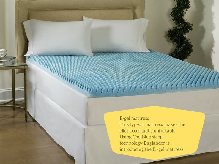 E Gel This Type Of Mattress Makes The Client Cool And Comfortable Using Coolblue Sleep Technology Englander Is Introducing