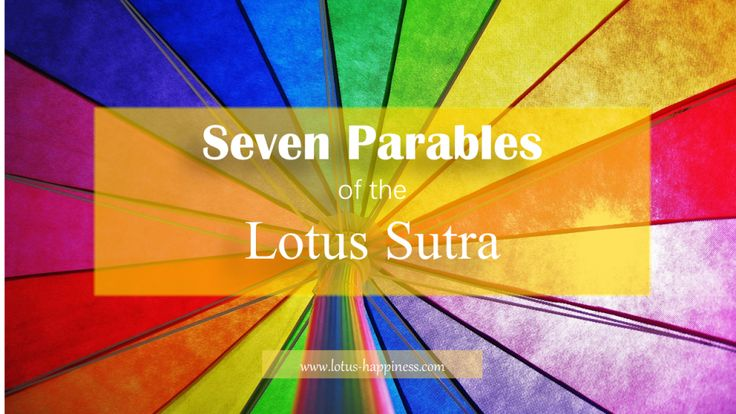 Seven Parables of the Lotus Sutra In the Lotus Sutra, the Buddha uses similes and parables to explain and unravel the Law of Supreme Perfect Enlightenment in a simplified manner, making them accessible and easy to understand for his disciples. Among all the sutras, only the Lotus Sutra is distinctive and renowned for its …