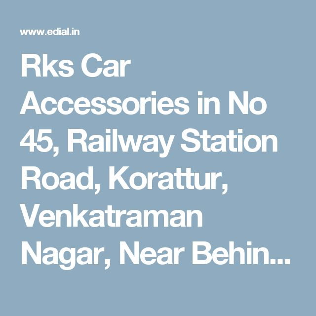 Rks Car Accessories in No 45, Railway Station Road, Korattur, Venkatraman Nagar, Near Behind Korattur Bus Stand, Chennai | Best Yellowpages, Best Automobile Glass Dealers, Best Car Glass Repair and Services, Best Car Battery Repair and Services, Best Car Spare Parts Dealers, Best Car Accessories, Best Car Polish Cleaning Service, India
