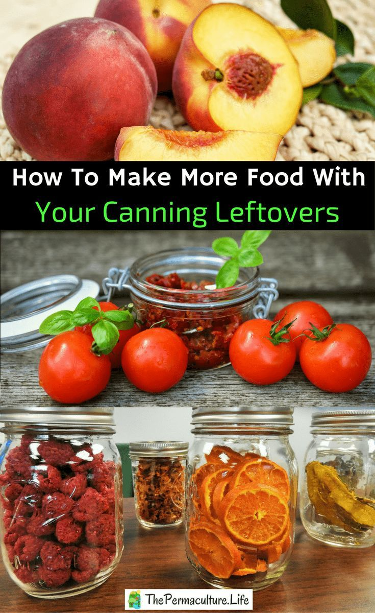 Canning Leftovers How To Make More Food With Them Canning