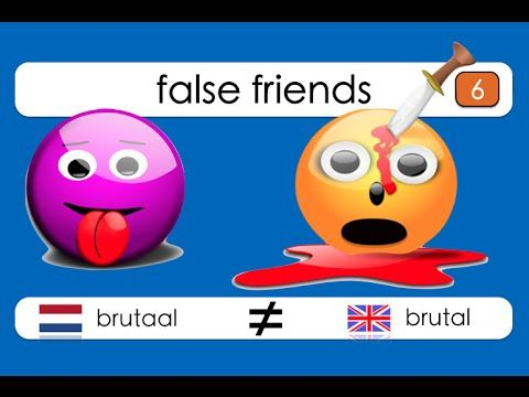 False Friends - Dutch/English: brutaal vs brutal !