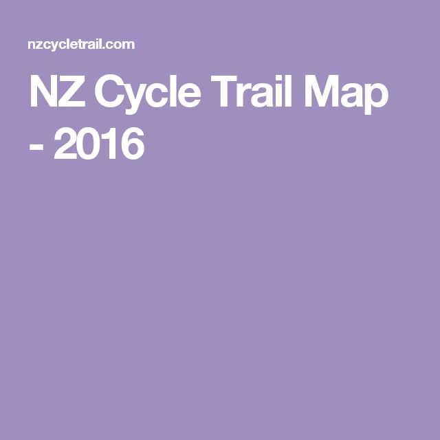 NZ Cycle Trail Map - 2016