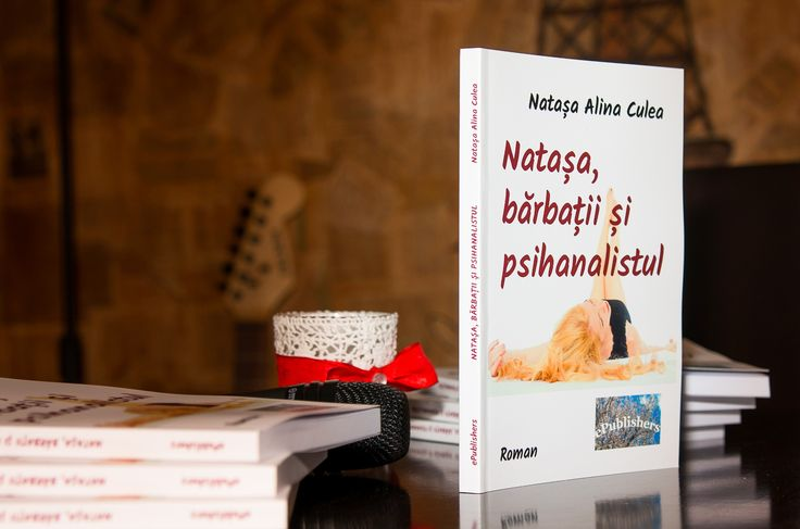 "Book launch - Author: Natasha Alina Culea Cartea ""Natasa, barbatii si psihanalistul"" (Natasa Alina Culea)"