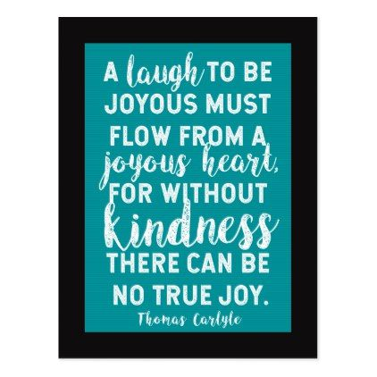 Thomas Carlyle Quote on Laughter / Kindness Postcard - postcard post card postcards unique diy cyo customize personalize