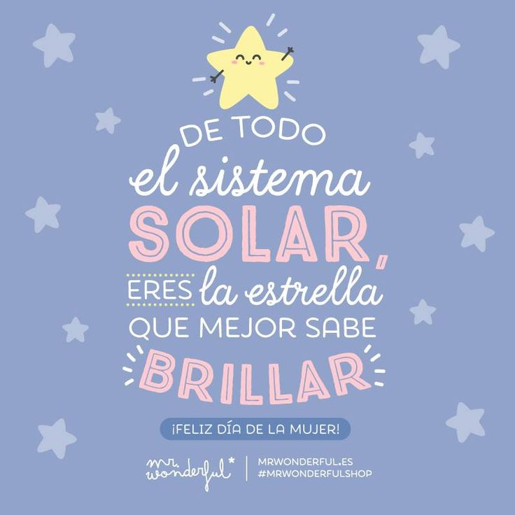 Mr. Wonderful - ¡Feliz Día Internacional de la Mujer! You are the...