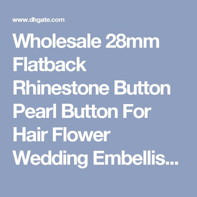 Wholesale 28mm Flatback Rhinestone Button Pearl Button For Hair Flower Wedding Embellishment LSRB05018-3 Crystal Button Rhinestone Button Pearl Button Online with $36.58/Piece on Longsongfashion's Store   DHgate.com