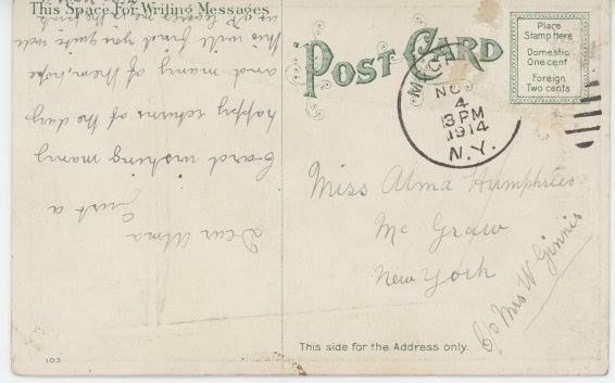 Postcard addressed to Miss Alma Humphries, McGraw, NY 1914 (back)   Part 2 of 2