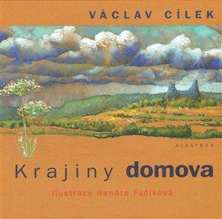 Krajiny domova - Václav Cílek, Renáta Fučíková | Kosmas.cz - internetové knihkupectví