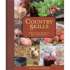 Country Skills: A Practical Guide to Self-Sufficiency