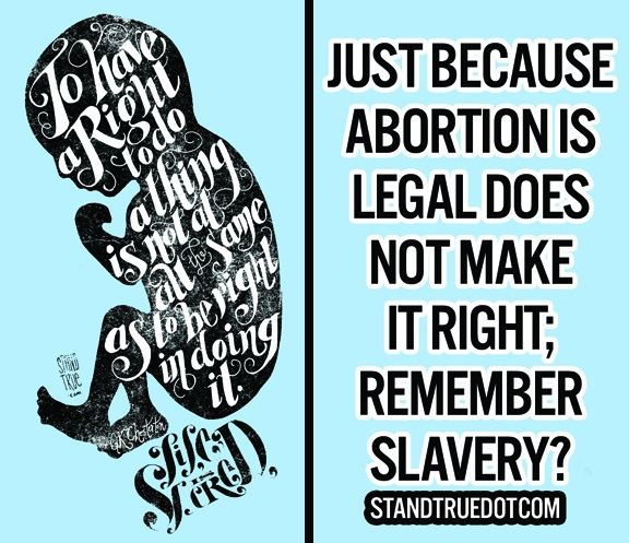"""To have a right to do a thing is not at all the same as to be right in doing it."" -G. K. Chesterton - Life is sacred. Just because abortion is legal does not make it right; remember slavery? Pro-Life - Standtrue.com"