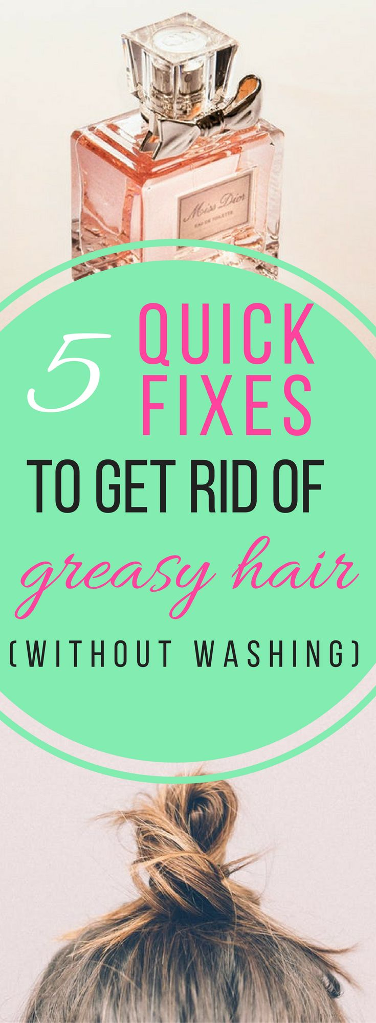 These quick fixes to get rid of greasy hair are AWESOME! Now my hair will look GREAT in between washes! I'm definitely repinning! #greasyhair #hairtips