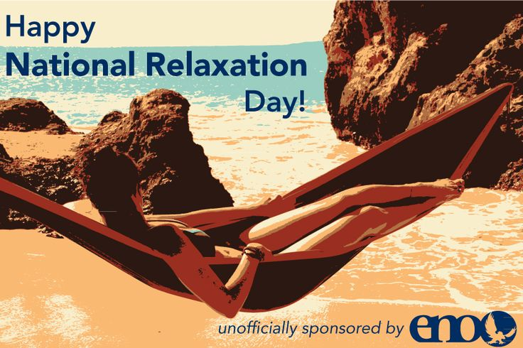 Happy National Relaxation Day Relaxwitheno Lifestyle